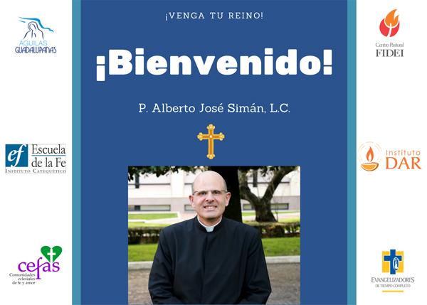 Bienvenida al Padre Alberto Simán, L.C.